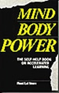 MIND BODY POWER: THE SELF HELP BOOK ON ACCELERATED LEARNING